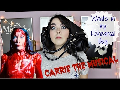 What's in my Rehearsal Bag?   CARRIE THE MUSICAL