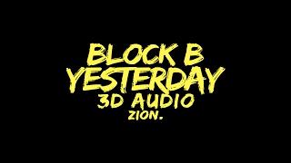 Block B(블락비) - YESTERDAY(어제) (3D Audio Version) MP3