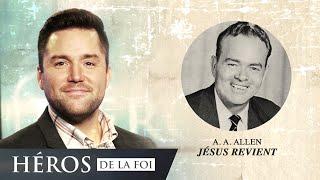 Héros de la foi : Jésus revient - A.A. Allen - Héros de la foi - A. A. Allen