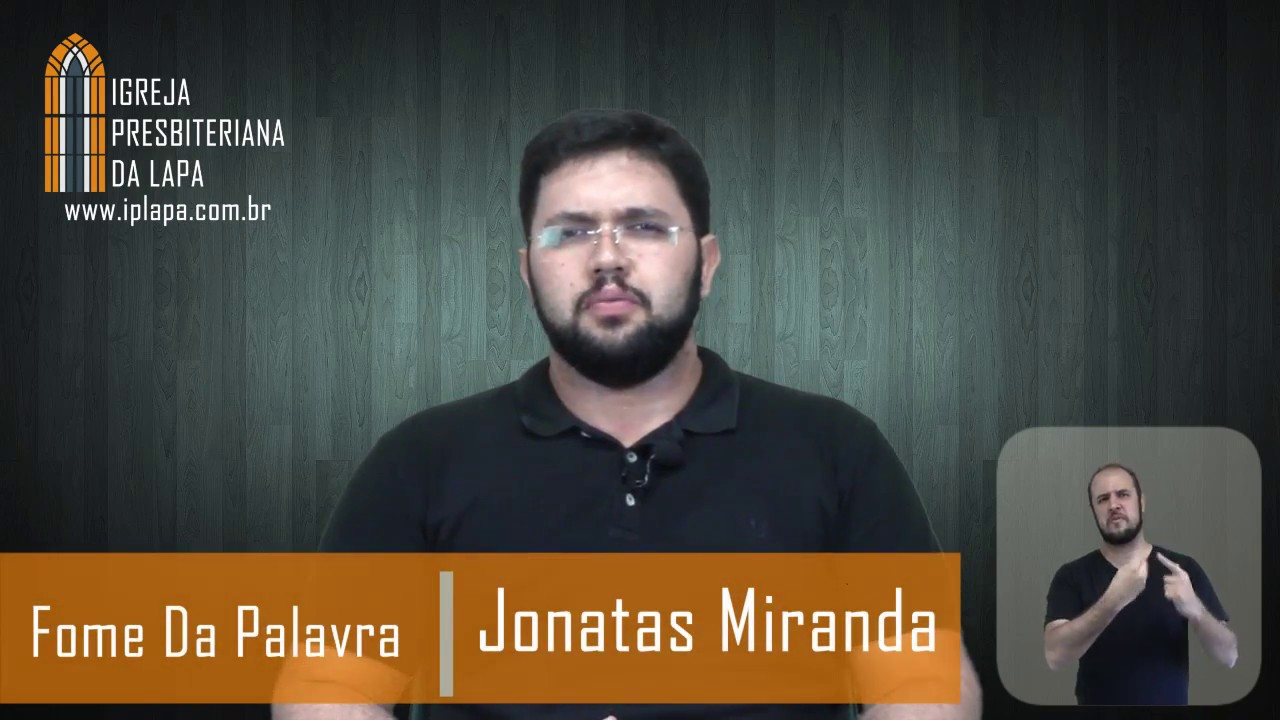 Fome da Palavra - Contentamento - Rev. Jonatas Silva Miranda