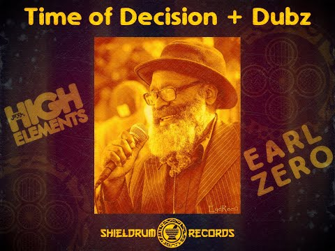 Time of Decision & Dubz - Earl Zero & High Elements