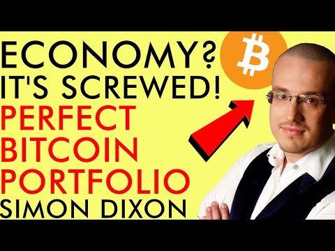 ECONOMY? IT'S SCREWED! THIS IS THE BITCOIN PORTFOLIO YOU NEED TO THRIVE WITH SIMON DIXON