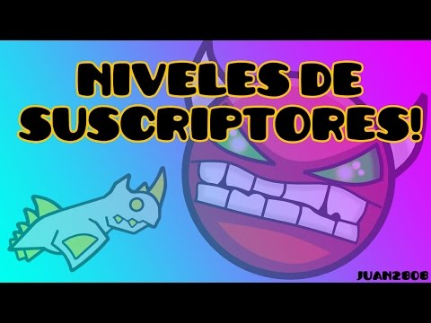 #NivelesDeSubs ¿Quieres Que Tu Nivel De GD Este En El Canal? - Juan2808