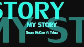 My story-Sean McGee ft Trina.