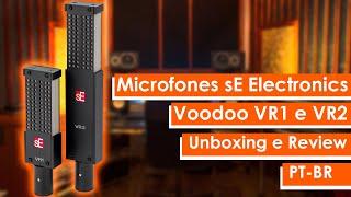 Microfones sE Electronics Voodoo VR1 e VR2 | Unboxing e Review | PT-BR