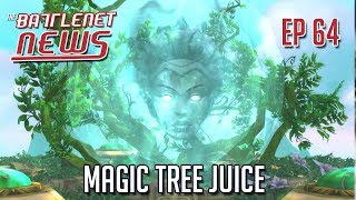 Magic Tree Juice | Battlenet News Ep 64