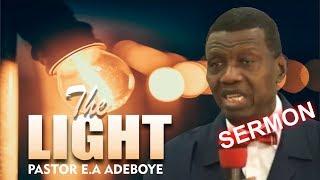 Pastor EA Adeboye Sermon_ THE LIGHT