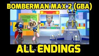 Bomberman Max 2 (GBA) - All Endings For Both Versions