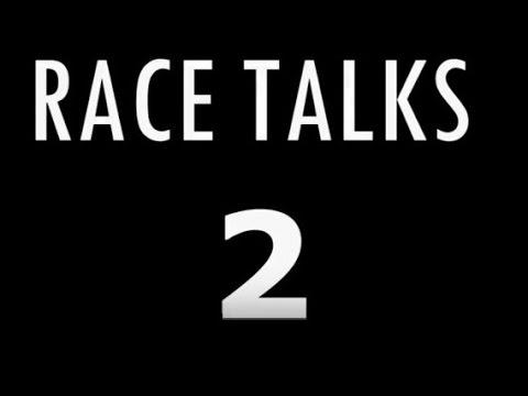 Race Talks 2  April 25 2016