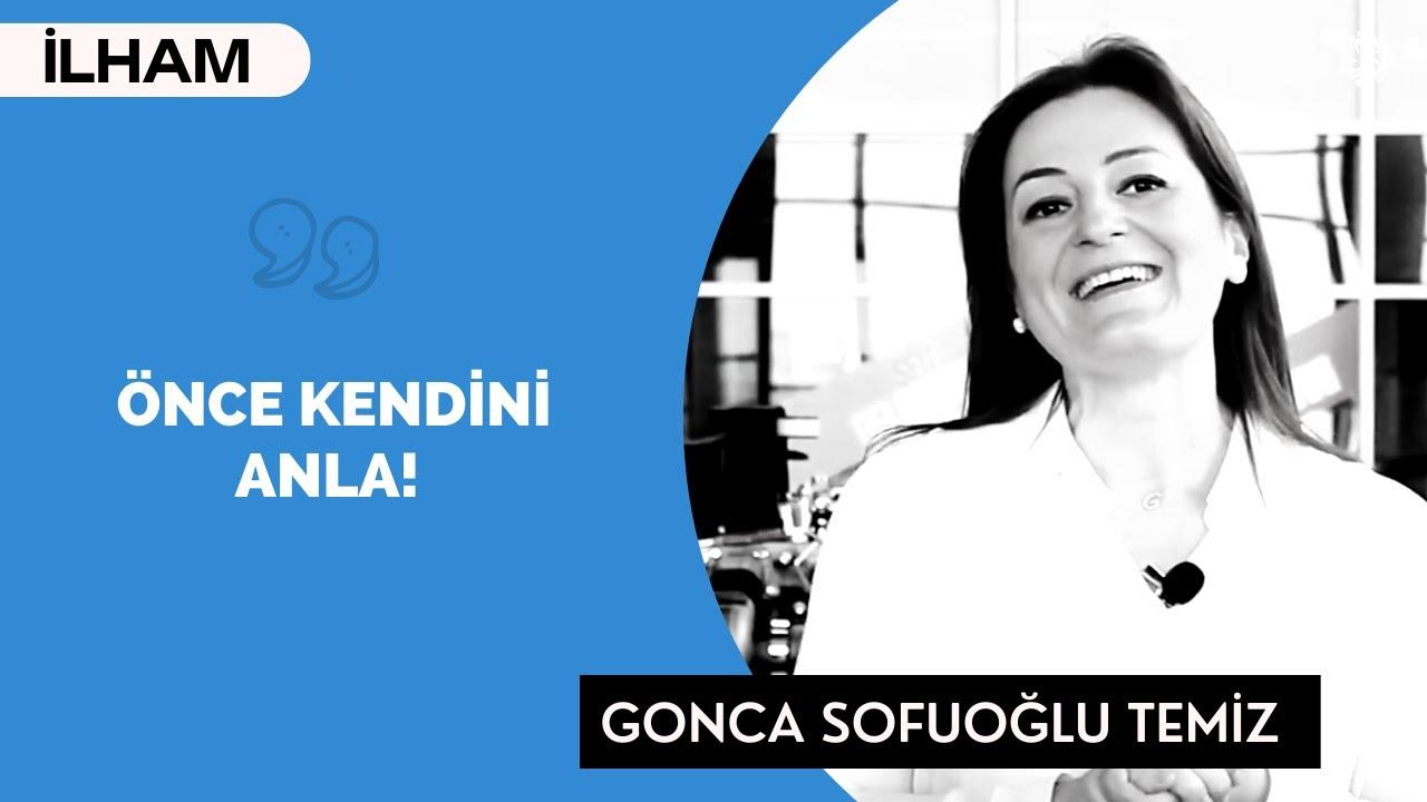Önce Kendini Anla! - (Kurumsal İletişim) - Gonca Sofuoğlu Temiz