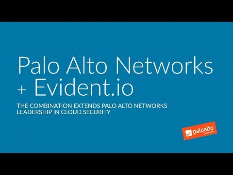 Palo Alto Networks + Evident.io - Extending Our Leadership In Cloud Security