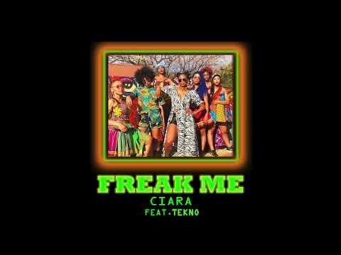 Ciara - Freak Me feat. Tekno (Audio)