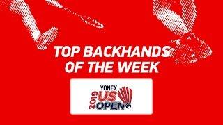 Top Backhands of the Week | YONEX US Open 2019 | BWF 2019