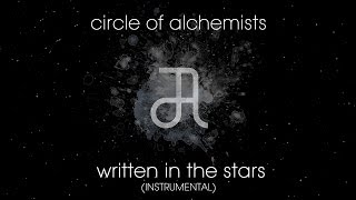 Circle Of Alchemists - Written In The Stars [INSTRUMENTAL]
