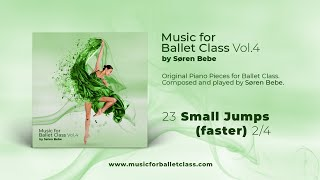 Small Jumps (faster) - from Music for Ballet Class, Vol.4 by Søren Bebe