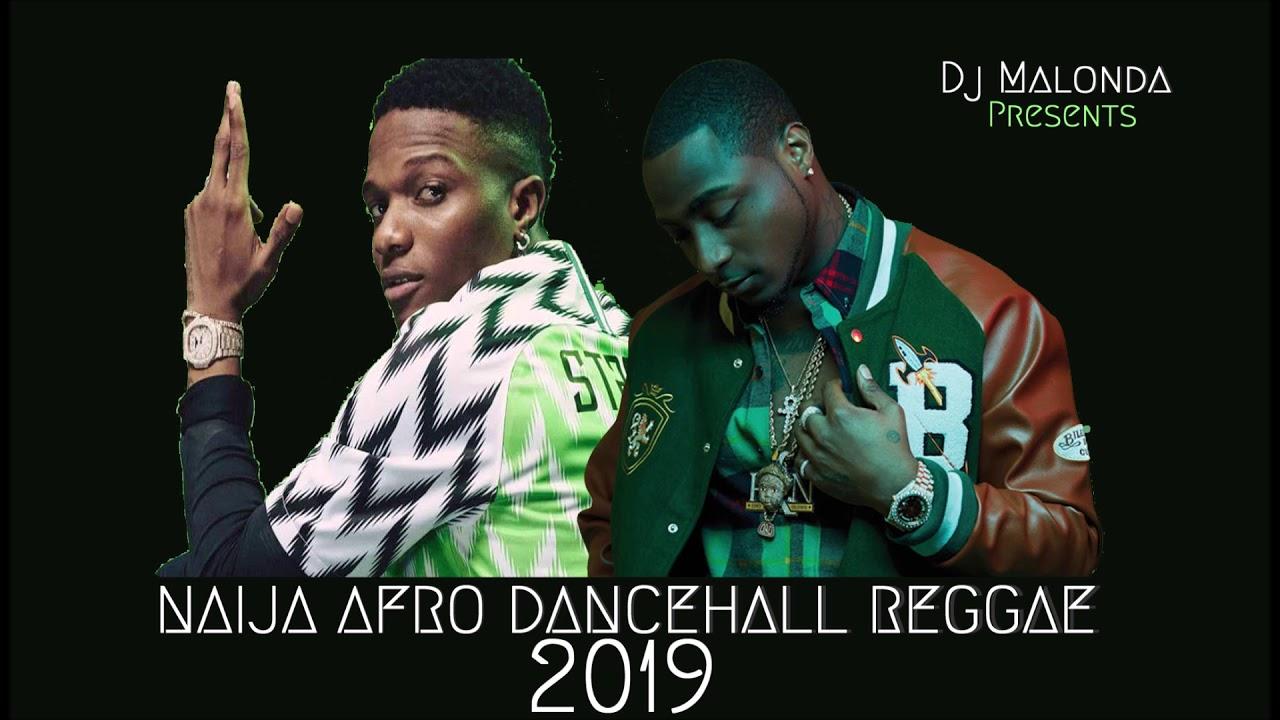 Naija Afro Dancehall Reggae 2019 Mixed by Dj Malonda ft Davido | Wizkid |  Patoranking | Timaya