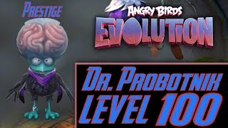 Dr. Probotnik Level 100 - Angry Birds Evolution