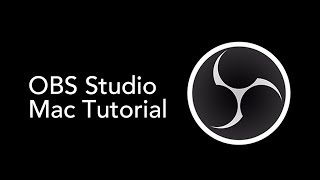 OBS Studio for Mac - How to Install & Configure