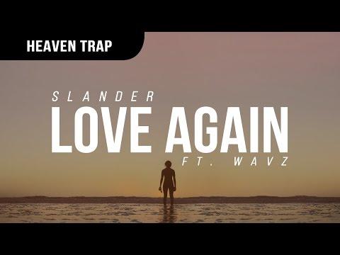 Slander - Love Again (ft. WAVS)