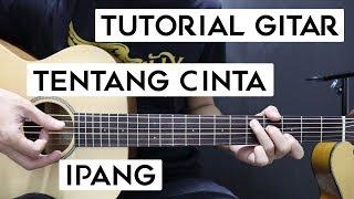 [11.20 MB] (Tutorial Gitar) IPANG - Tentang Cinta | Lengkap Dan Mudah
