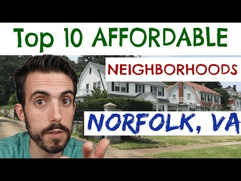 Living In Norfolk, Virginia? Check Out These 10 Affordable Neighborhoods!