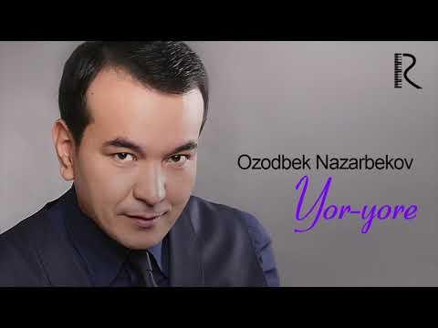 Ozodbek Nazarbekov - Yor Yorey