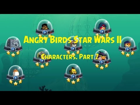 Angry Birds Star Wars 2 All Characters. Part 2. - YouTube