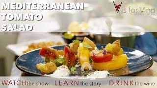 Mediterranean Tomato Salad (full recipe video) - V is for Vino
