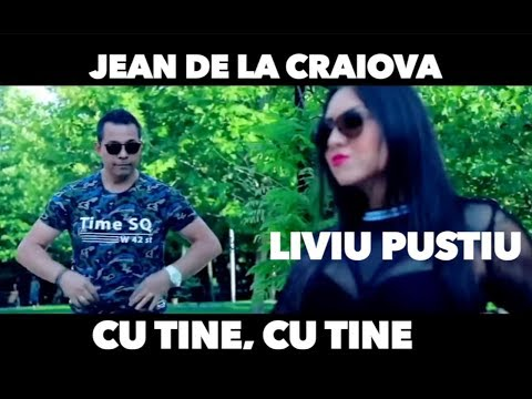 Jean de la Craiova & Liviu Pustiu - Cu tine, cu tine [ Oficial Video ] 2019