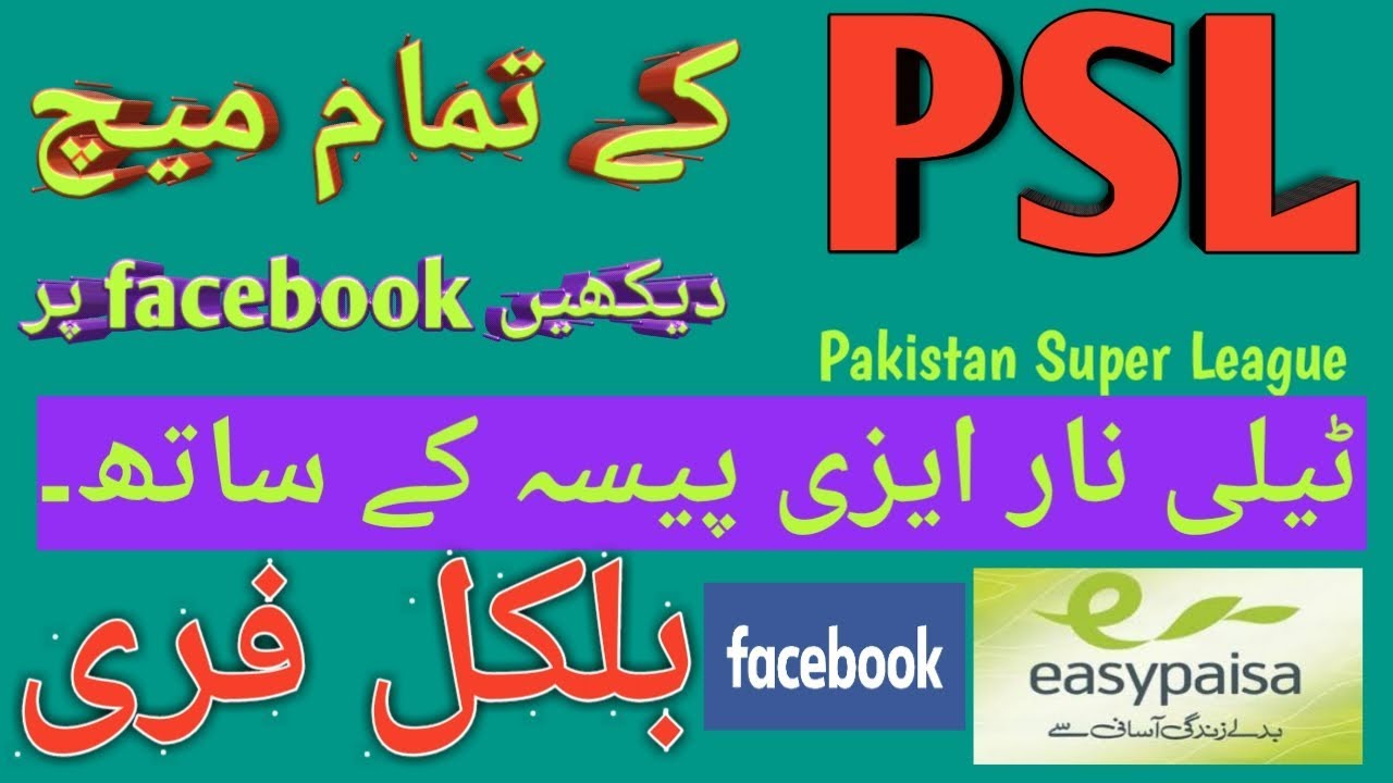 How To Watch live PSL FREE on Facebook with Telenor Easypaisa