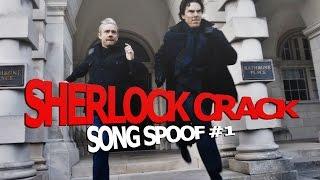 Sherlock crack   song spoof #1