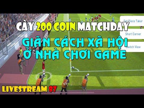 [TRỰC TIẾP] MATCHDAY 200 COIN | Ở NHÀ CHƠI GAME CHỐNG DỊCH | PLAY TO WIN