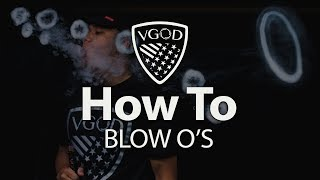 VGOD Vape Trick Tutorials: How To Blow O's