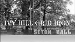 Ivy Hill Grid Iron Episode 1: Pilot/Commencement of A Dynasty