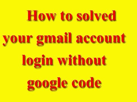 How to solved your gmail account login without google code