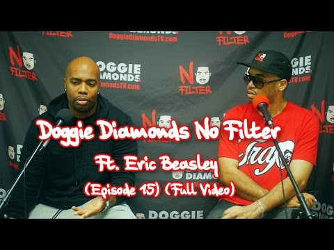Doggie Diamonds No Filter Ft. Eric Beasley of SMACK/URL (Episode 15) (Full Video)