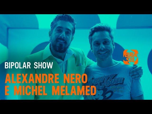 Alexandre Nero e Michel Melamed | Bipolar Show