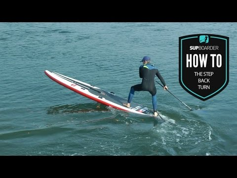 The step back turn  / How to SUP videos