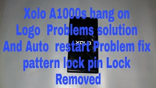 Xolo A1000s Hang on logo Problem fix and Auto on off problems Solution