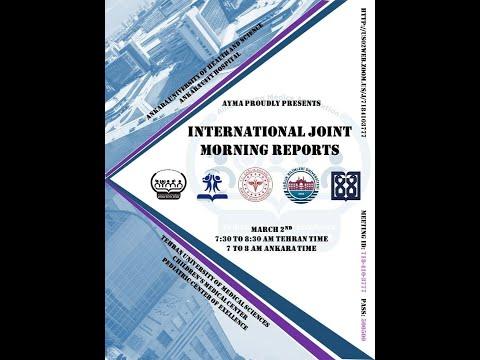 The First Joint Virtual Morning Report, Tehran - Ankara; March 2, 2021