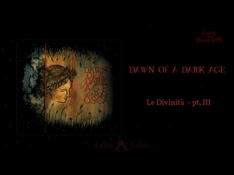 Dawn Of A Dark Age - Le Divinità pt. III (album preview, 2020)
