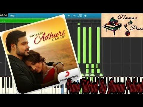 Hamari Adhuri Kahani Piano (Tutorial+MIDI+Music Sheet)