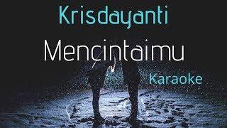 Krisdayanti - Mencintaimu (karaoke) - Tanpa vocal