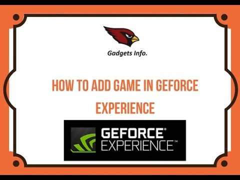 How To Add Game In Geforce Experience