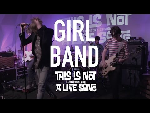 This Is Not A Live Song Ferarock Sessions - GIRL BAND