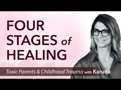 Complex PTSD:  Four Stages of Healing • Toxic Parents, Childhood Trauma