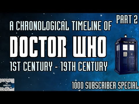 A Chronological Timeline of Doctor Who Part 2 - 1st Century to 19th Century