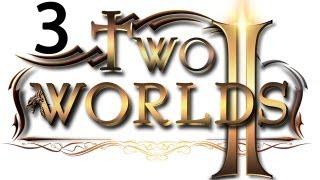 Two Worlds 2 прохождение два мира 2 #3