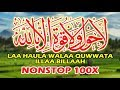 Laa Hawla wa Laa Quwwata Illa Billah - non stop 100x