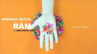 Halott Pénz - Máshogy Néztél Rám (T. Imre Dance Edit)